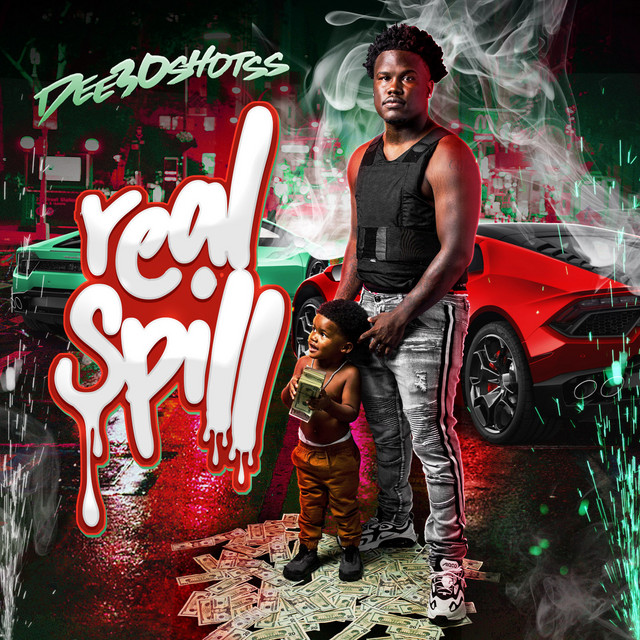 Album cover for Real Spill by Dee30shotss