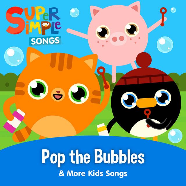Pop the Bubbles & More Kids Songs
