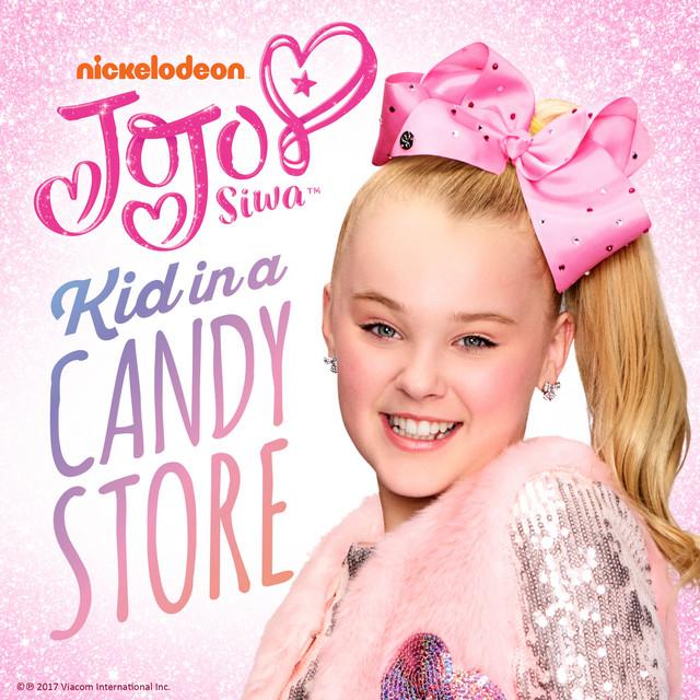Kid in a Candy Store by JoJo Siwa