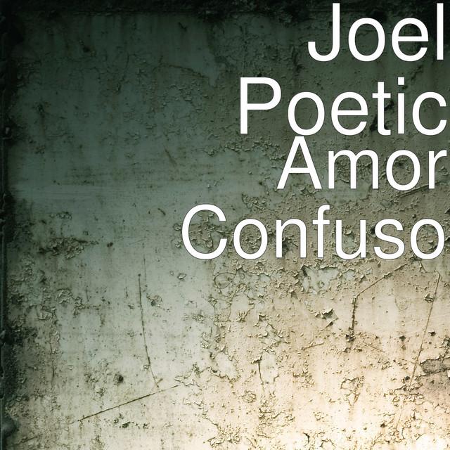 Amor Confuso Single By Joe L Poetic Spotify