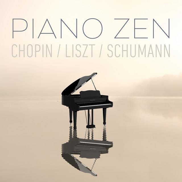 Piano Zen - Chopin, Liszt, Schumann