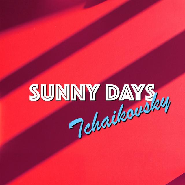 Sunny Days: Tchaikovsky