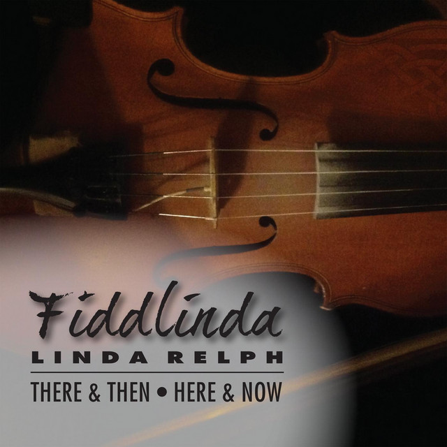 Fiddlinda: There & Then, Here & Now