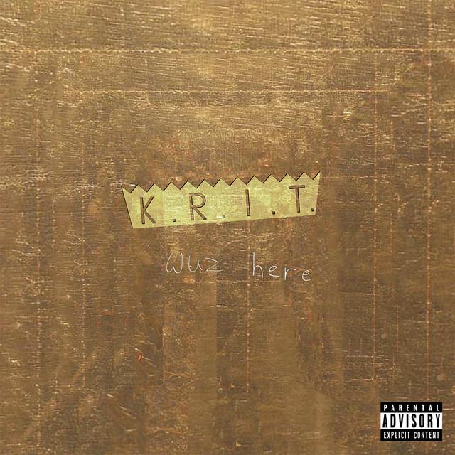 K.R.I.T. Wuz Here