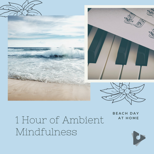 1 Hour of Ambient Mindfulness