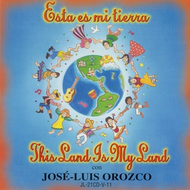 Esta Es Mi Tierra Con José-Luis Orozco by José-Luis Orozco