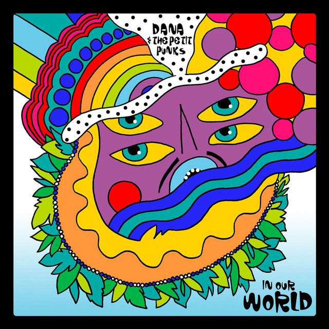 In Our World by Dana & The Petit Punks