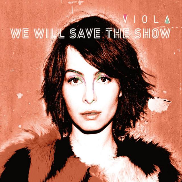 We Will Save the Show (Violante Placido A.k.a Viola)