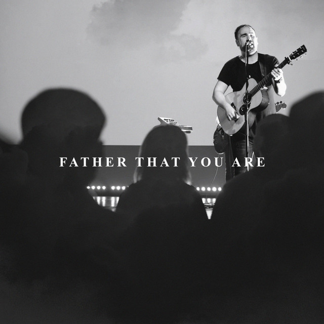 Connection Music - Father That You Are (Live)