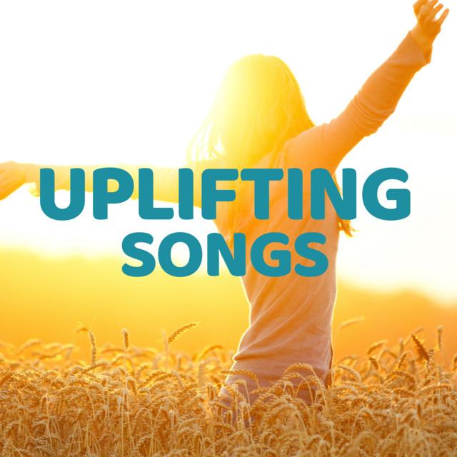 Uplifting Songs