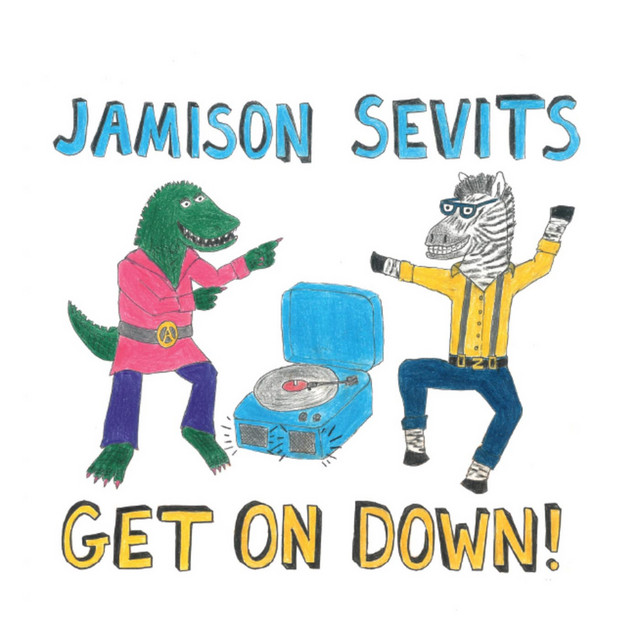 Get On Down! by Jamison Sevits