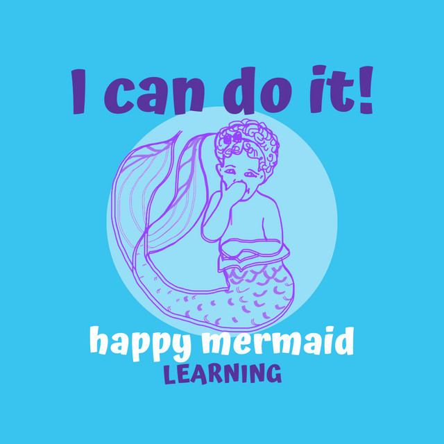 I Can Do It by Happy Mermaid Learning