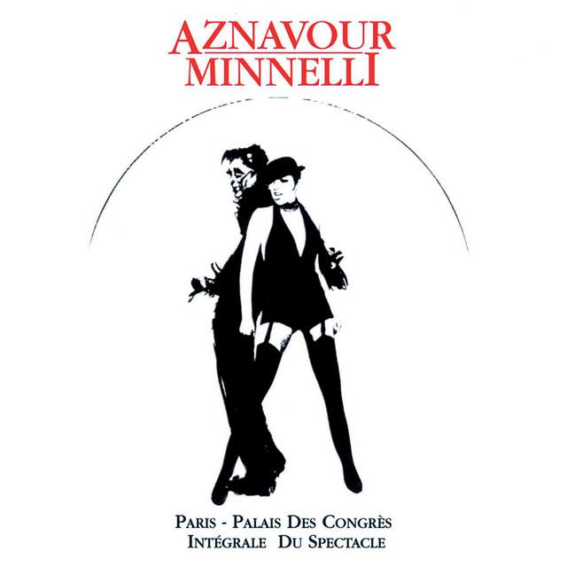 Charles Aznavour & Liza Minnelli : Palais Des Congrès