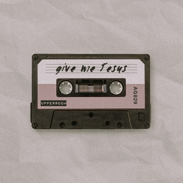 UPPERROOM, Abbie Gamboa - Give Me Jesus