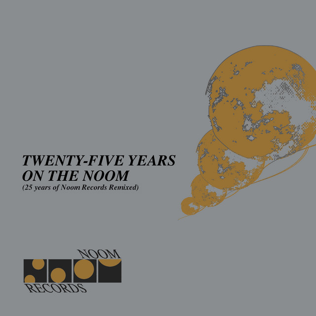 Twenty Five Years on the Noom (Remixed) [25 Years of Noom Records Remixed]