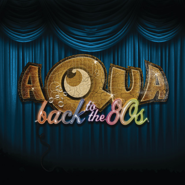 Artwork for Back To The 80's by Aqua