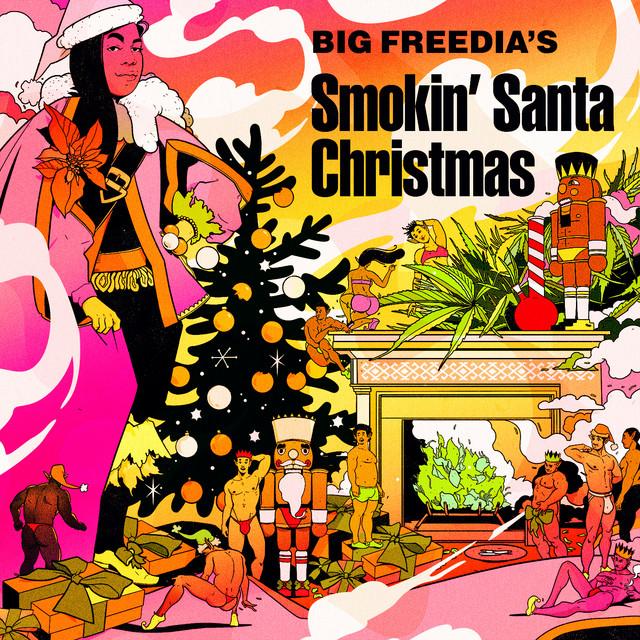 Big Freedia's Smokin Santa Christmas