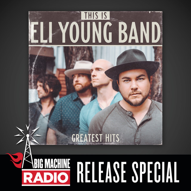 Eli Young Band - This Is Eli Young Band: Greatest Hits (Big Machine Radio Release Special) cover