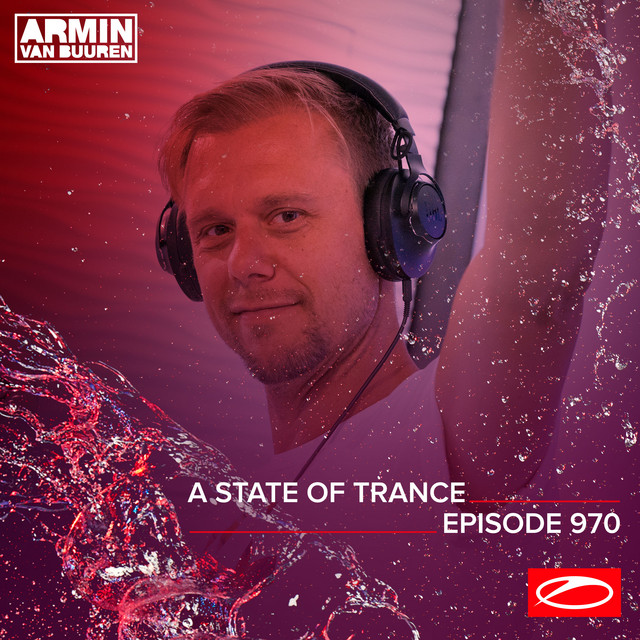 ASOT 970 - A State Of Trance Episode 970 (Including A State Of Trance Showcase Mix 006: Richard Durand)