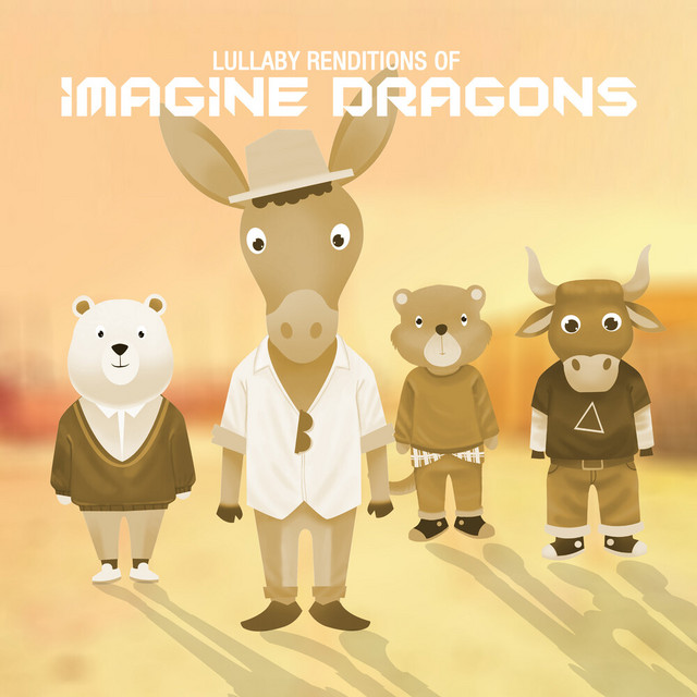 Lullaby Renditions of Imagine Dragons by The Cat and Owl