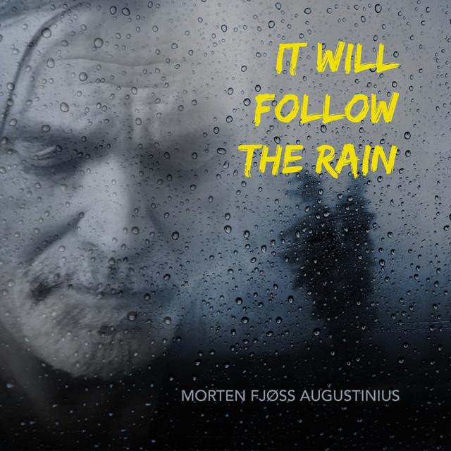 It Will Follow The Rain