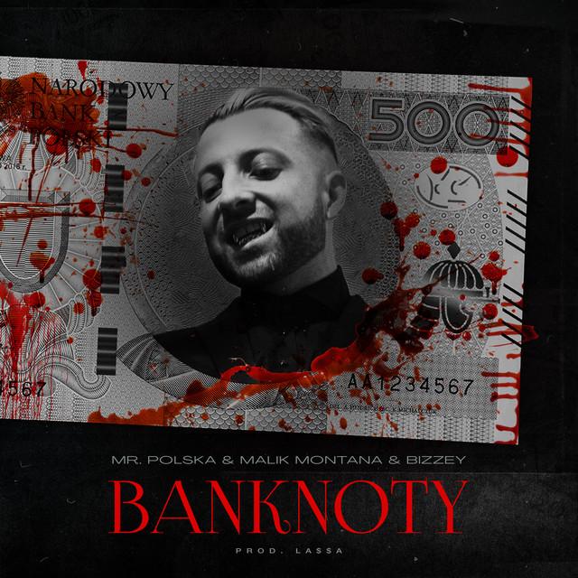 Mr. Polska & Malik Montana & Bizzey & LA$$A - Banknoty