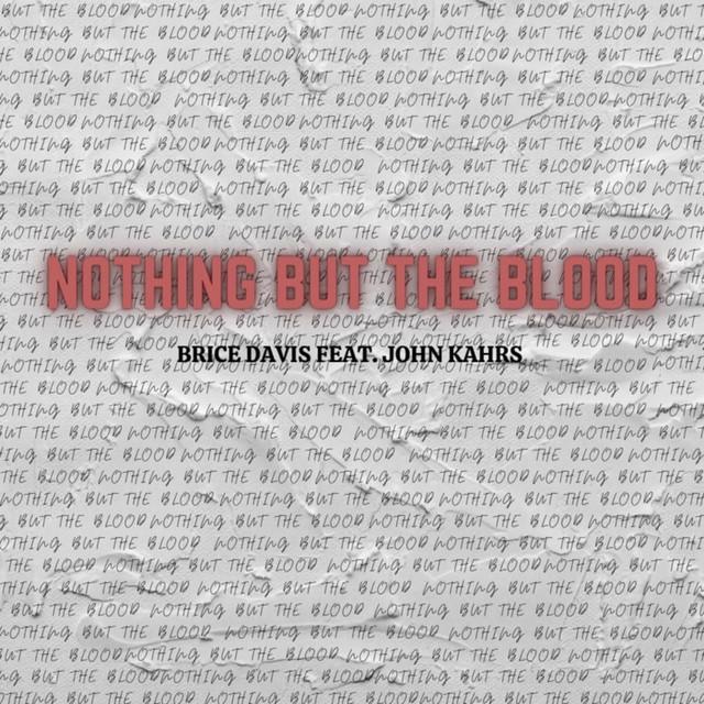 Brice Davis, John Kahrs - Nothing But The Blood