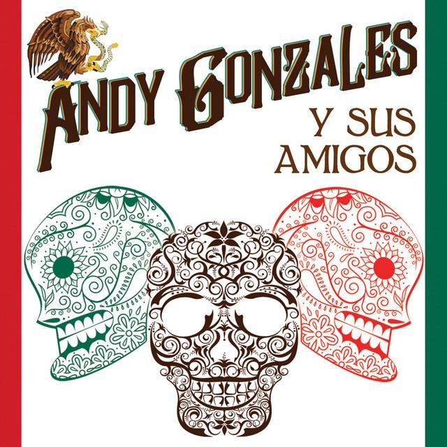 Andy Gonzales Y Sus Amigos