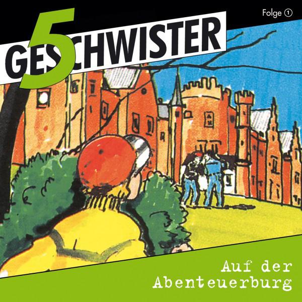 Auf der Abenteuerburg (5 Geschwister 1) [Kinder-Hörspiel] Cover
