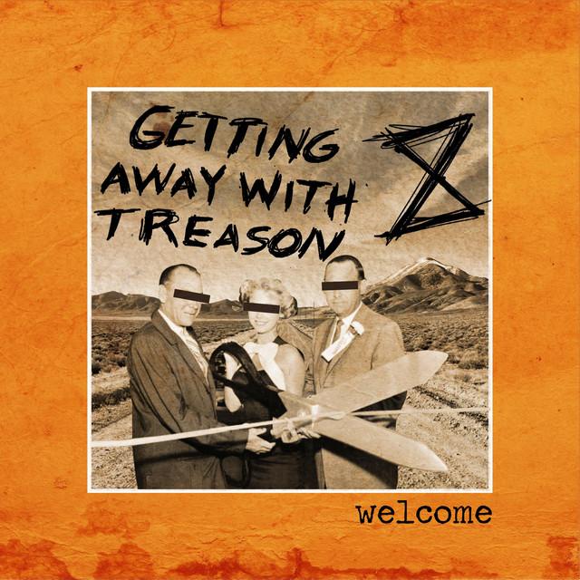 Getting Away With Treason