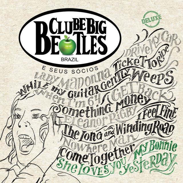 Clube Big Beatles E Seus Sócios (Deluxe)