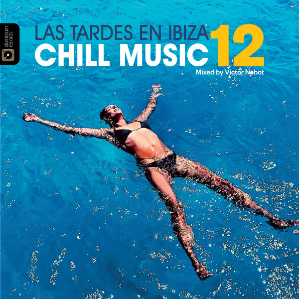 Las Tardes en Ibiza Chill Music, Vol. 12