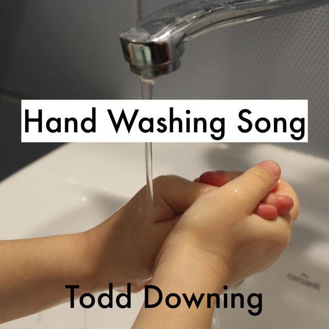 Hand Washing Song by Todd Downing