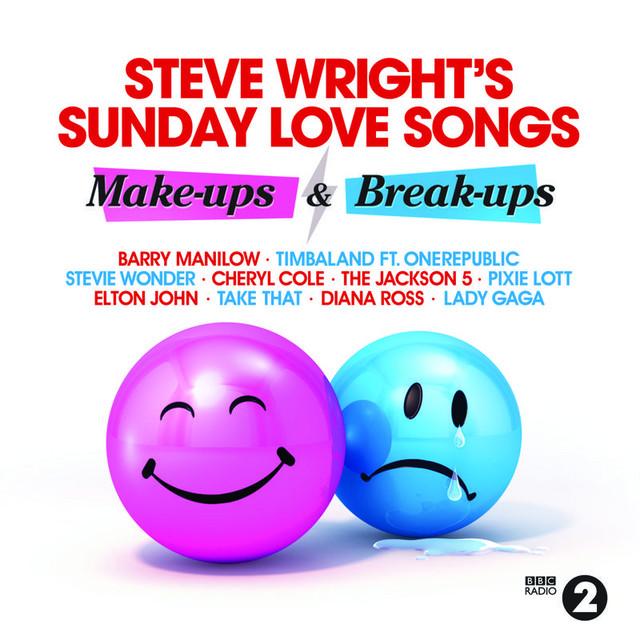 Steve Wright's Sunday Love Songs… Make-Ups and Break-Ups