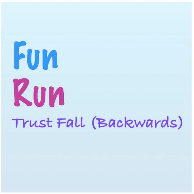 Trust Fall (Backwards) by Fun Run