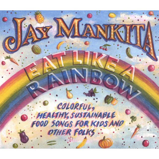 Eat Like A Rainbow by Jay Mankita