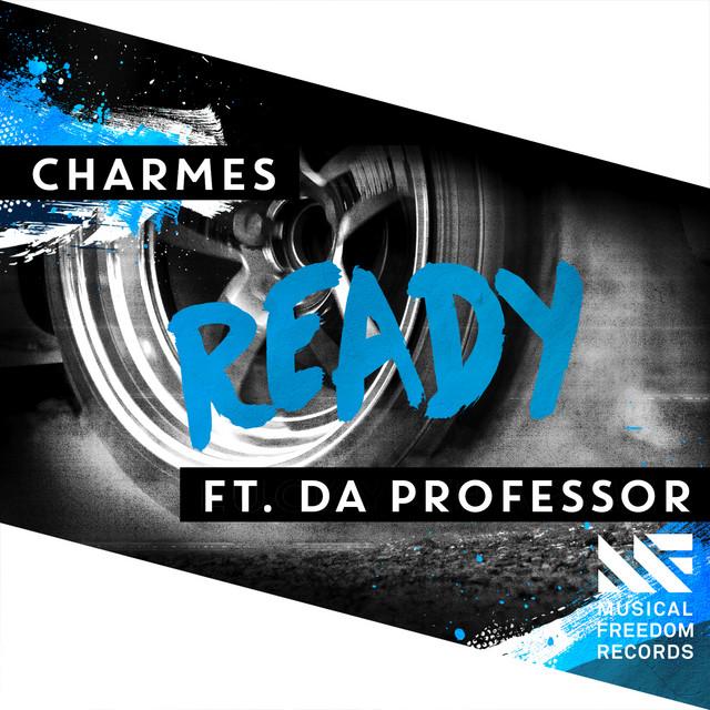 Charmes & Da Professor - Ready (feat. Da Professor)
