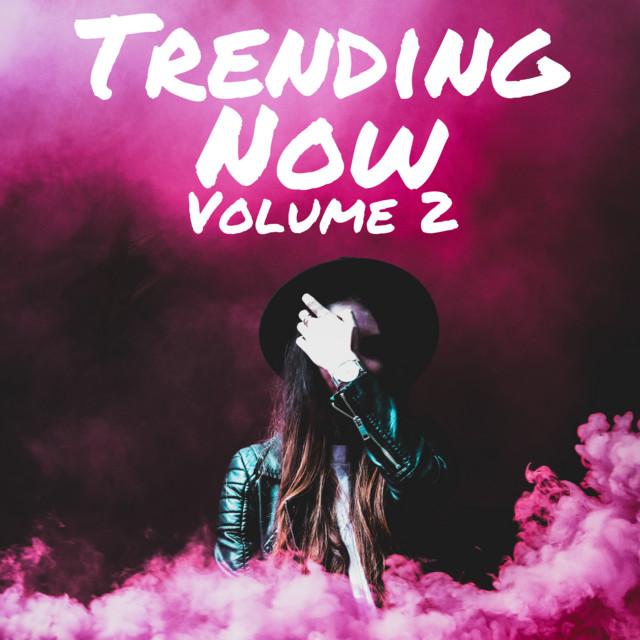 Trending Now Volume 2