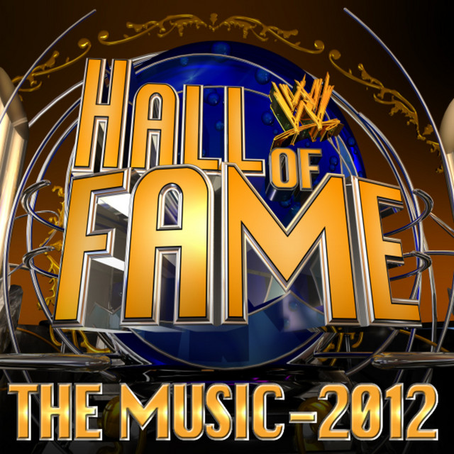 WWE: Hall of Fame 2012 - The Music