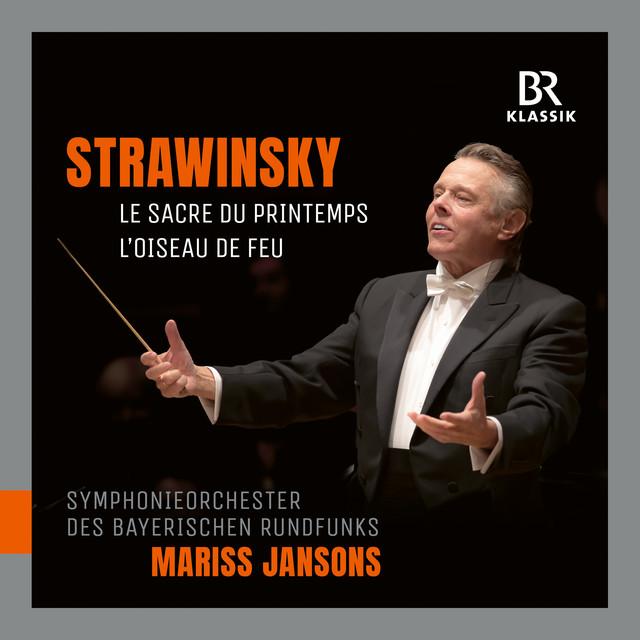 Stravinsky: Le sacre du printemps & The Firebird Suite