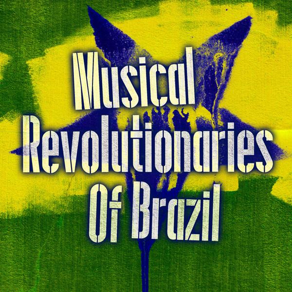 Musical revolutionaries of Brazil
