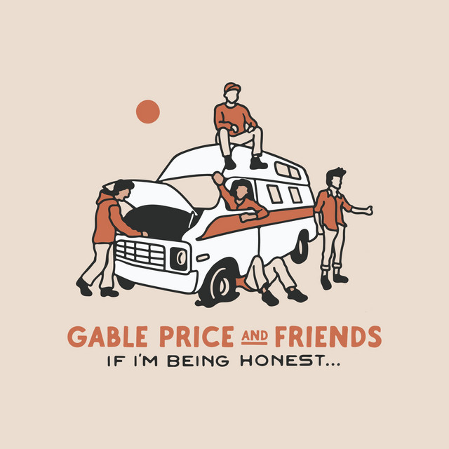 Gable Price and Friends - If I'm Being Honest...