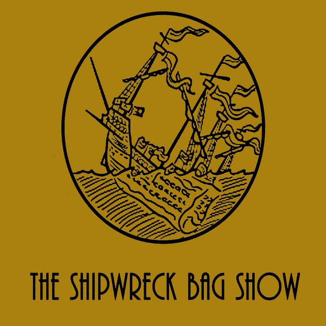 The Shipwreck Bag Show
