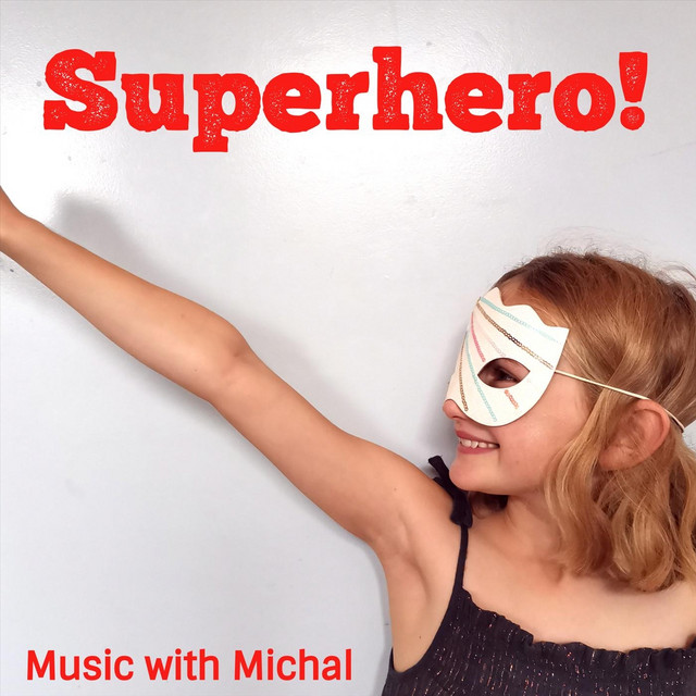 Superhero! by Music with Michal