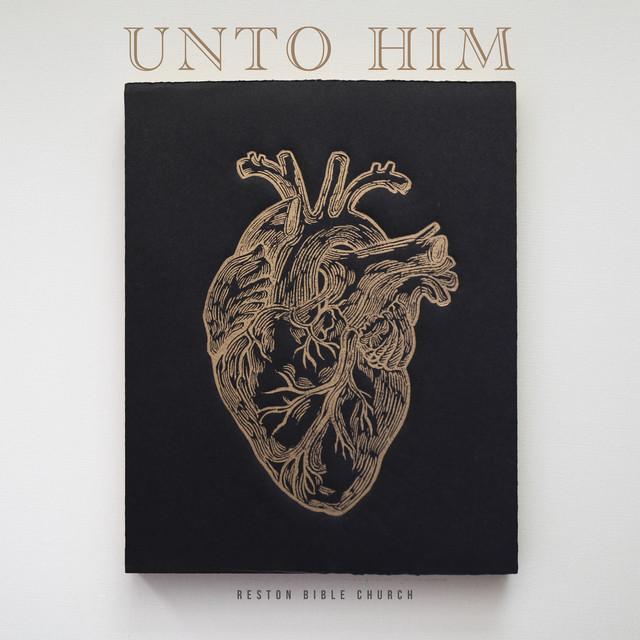 Unto Him
