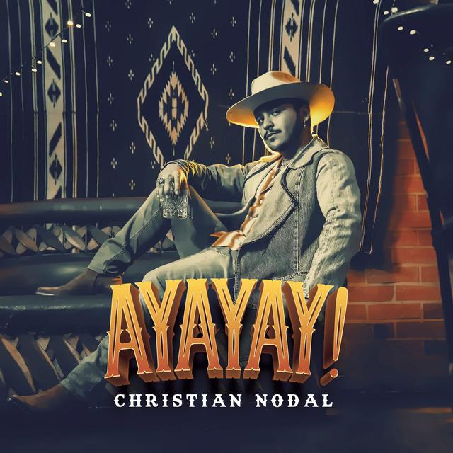Christian Nodal AYAYAY!