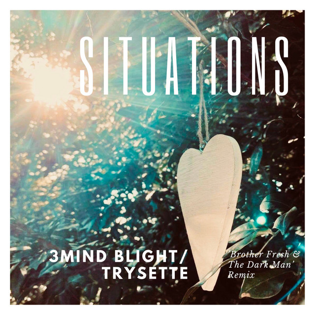 Situations (Brother Fresh & The Dark Man Remix)