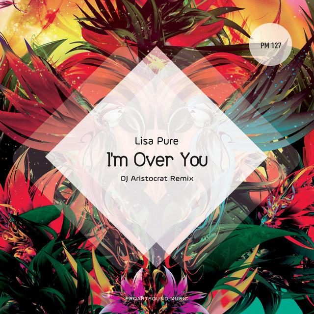 I'm Over You - DJ Aristocrat Remix