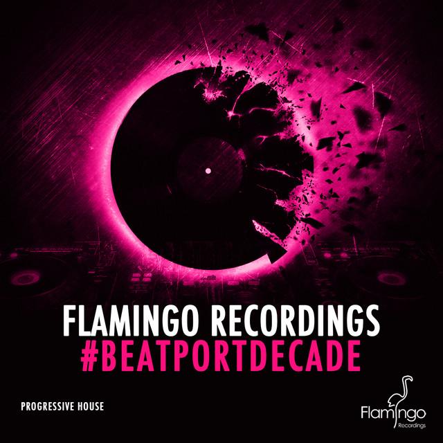Flamingo Recordings #Beatportdecade Progressive House