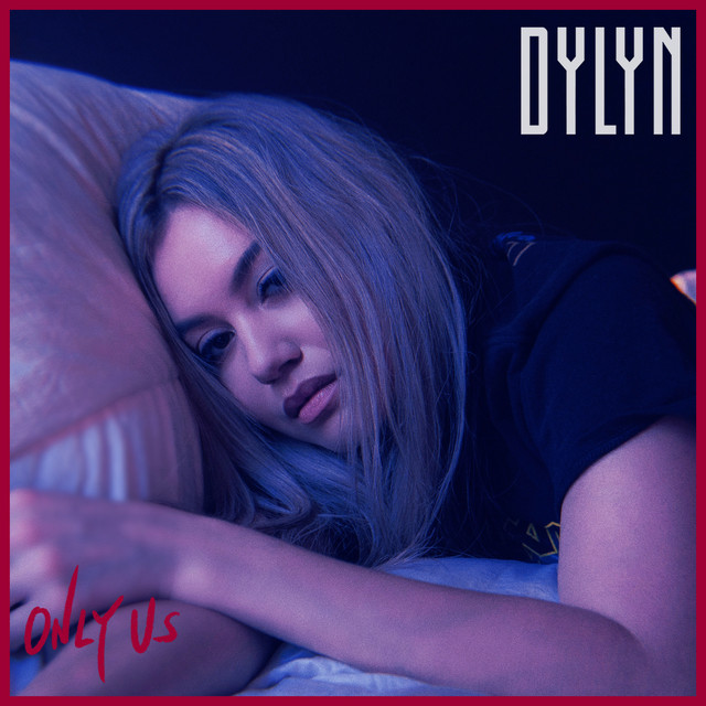 Only Us - Single by DYLYN | Spotify